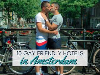 Our top 10 gay friendly hotels Amsterdam