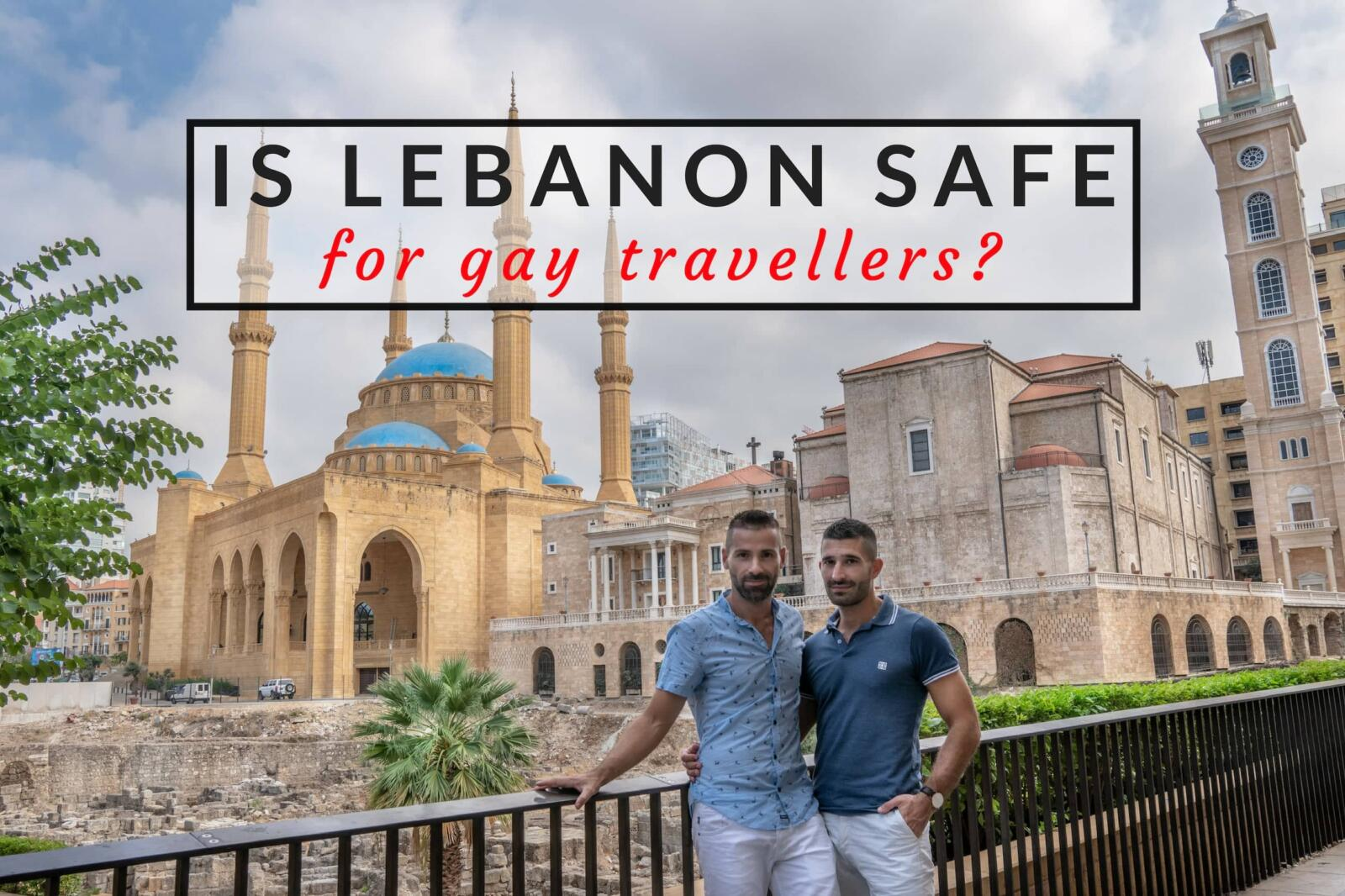Gay travel to Lebanon, is it safe for gay travellers?