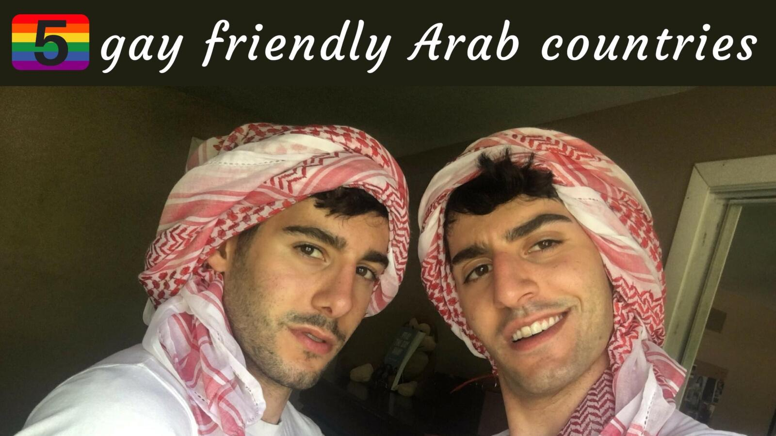 Gay friendly Arab countries