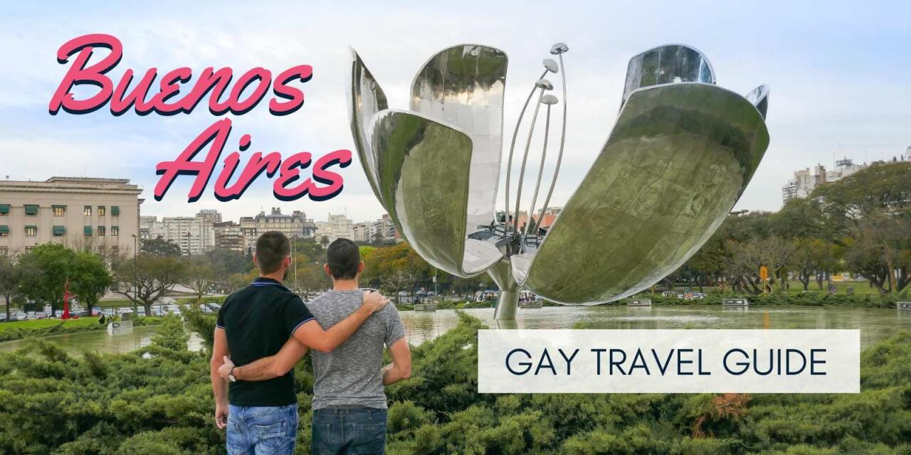 Everything gay travellers need to know about exploring Buenos Aires.
