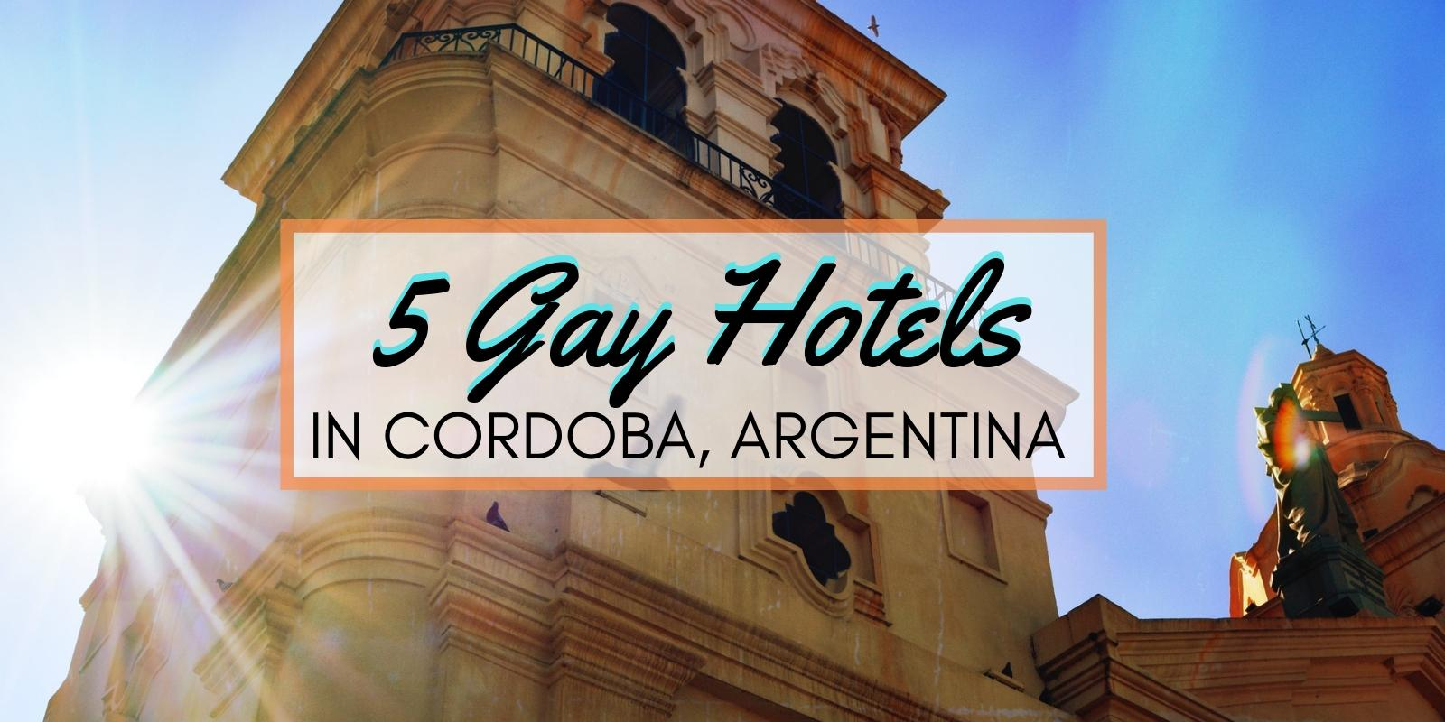 Our favourite gay friendly accommodation options in Cordoba, Argentina.