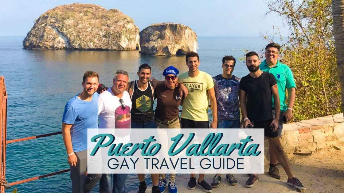 Everything you need to know about gay travel to Puerto Vallarta, Mexico!