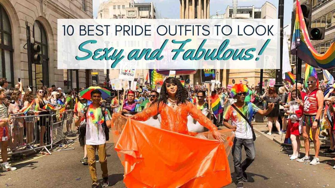 10 best Gay Pride outfits to look sexy and fabulous this summer