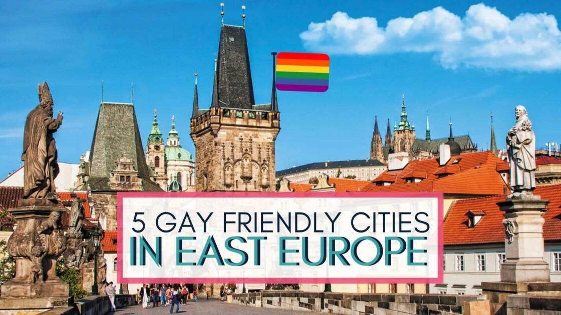 5 gay-friendly cities in East Europe