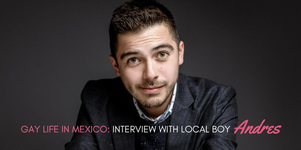 Find out what it's like to grow up gay in Mexico City in our interview with local boy Andres.