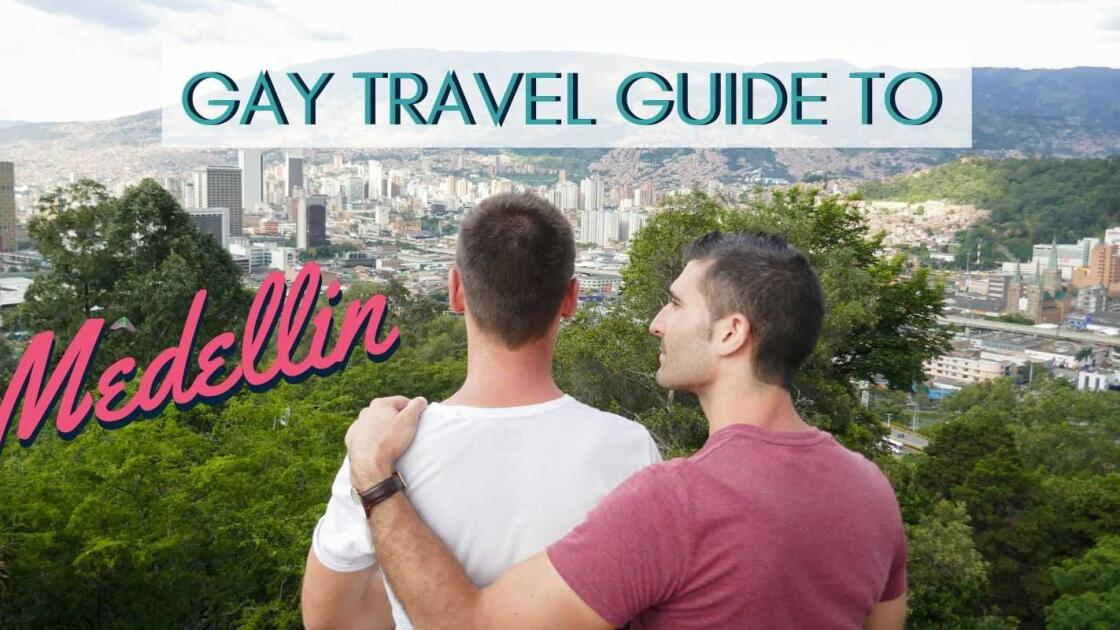 Medellin Gay Travel Guide: where to stay, eat, party & things to do