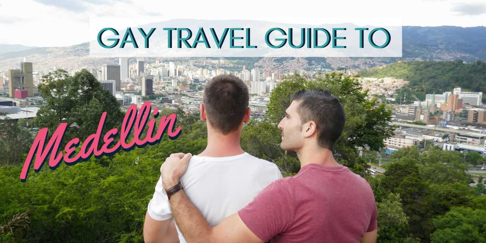 Medellin Gay Travel Guide: where to stay, eat, party