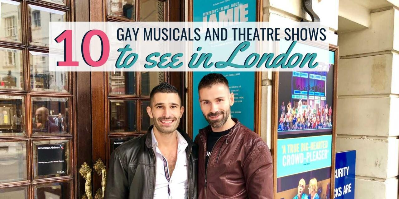 Our favourite gay musicals and theatre productions to see in London