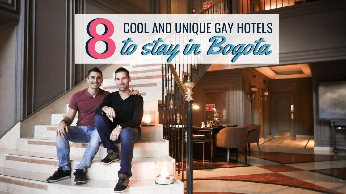 Our guide to the 8 coolest, most unique and gay friendly hotels to stay at in Bogota, Colombia