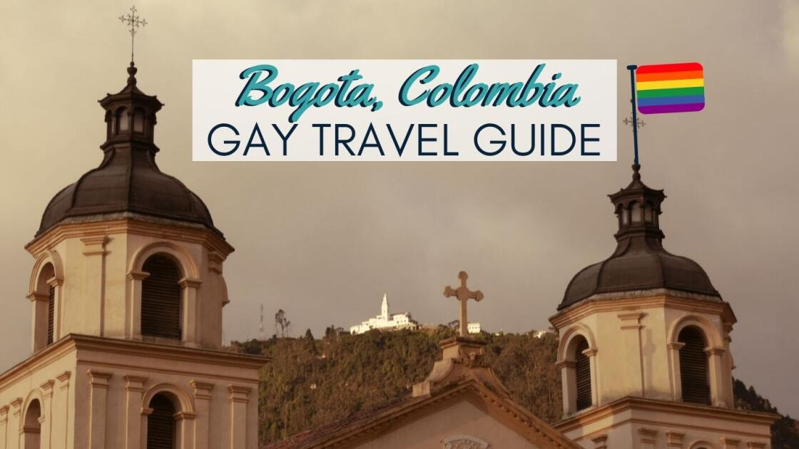 Bogota gay travel guide: gay bars, clubs, hotels & awesome things to do