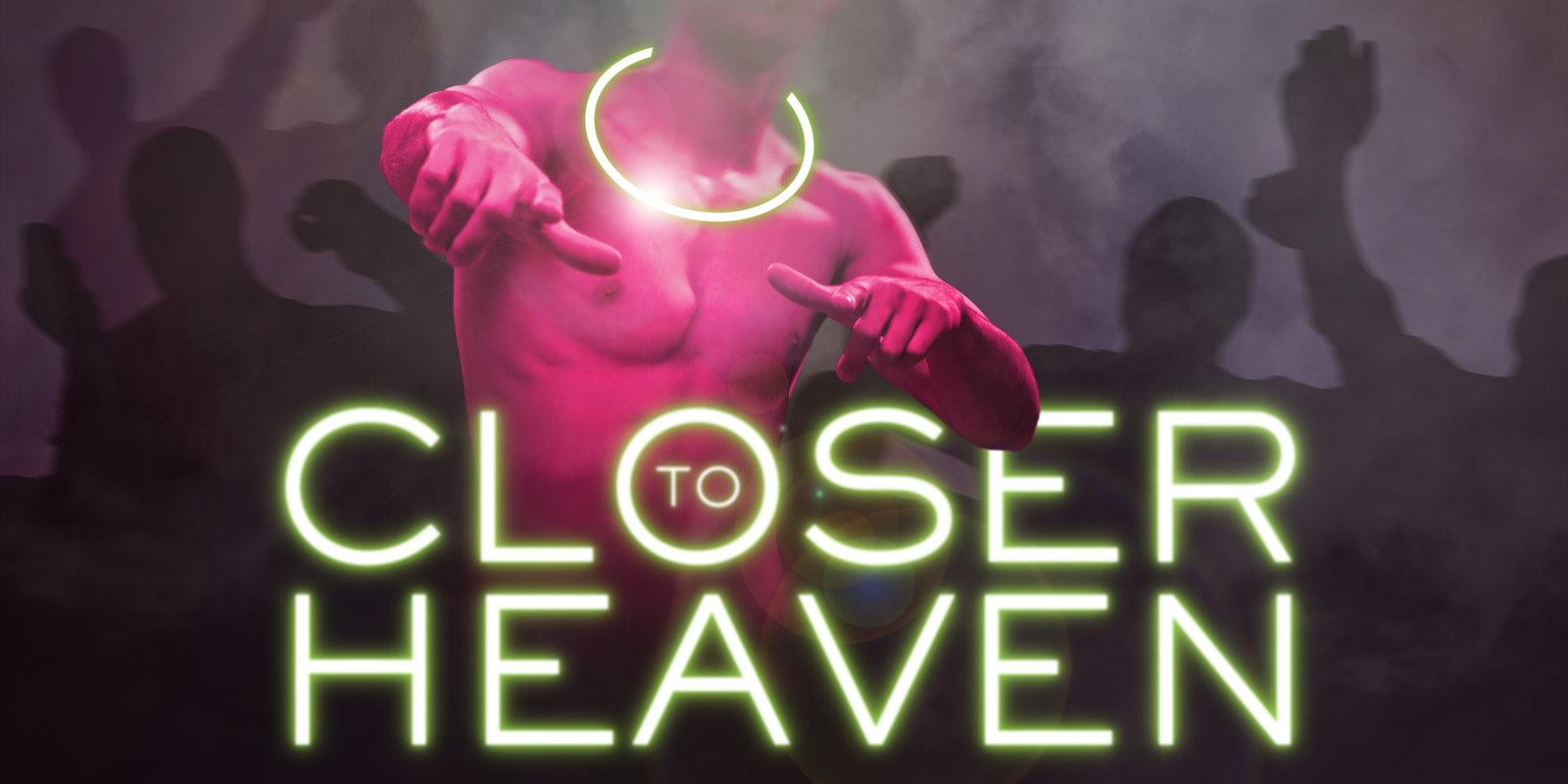 Fans of the Pet Shop Boys will definitely not want to miss Closer to Heaven, a play about gay life in London