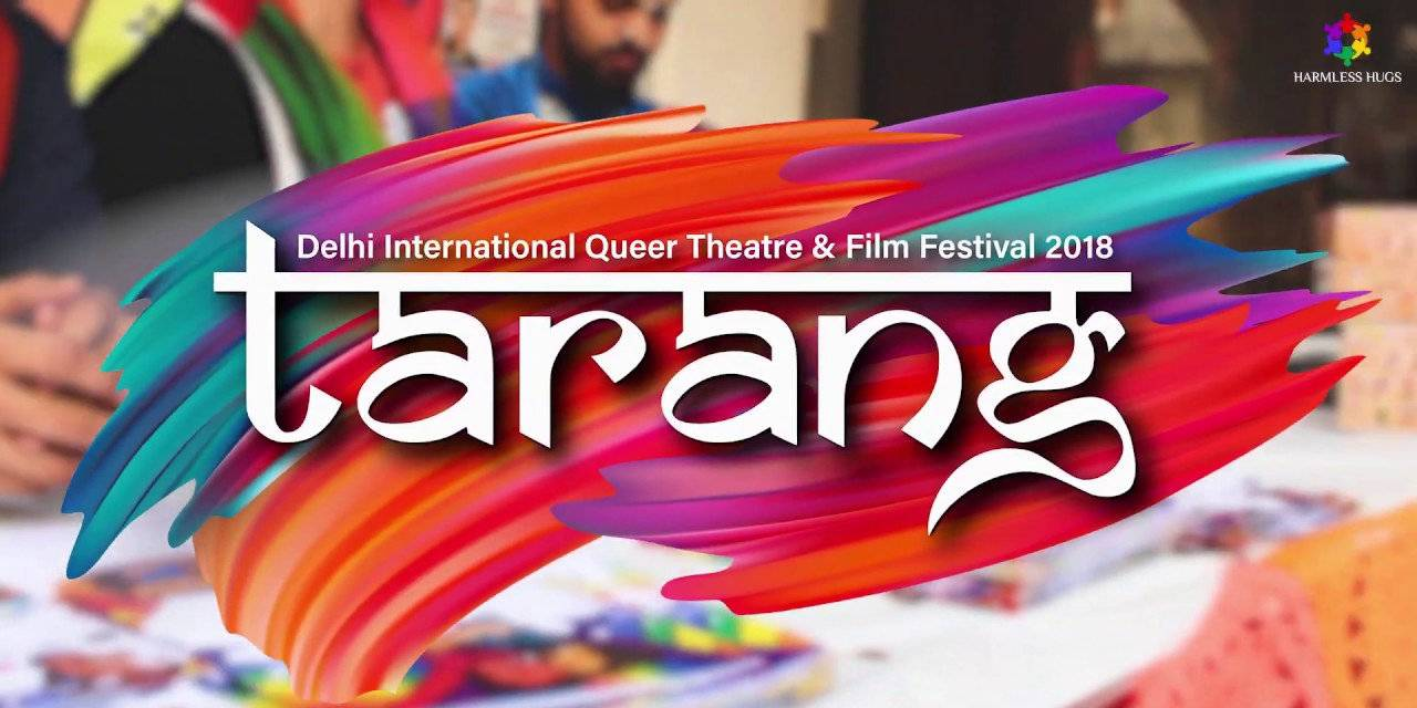 India might not be known as a haven for gay people but the Tarang Delhi International Queer Theatre and Film Festival is working to change that