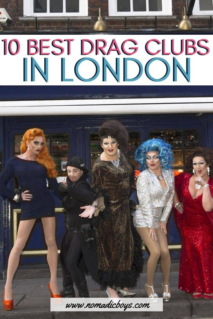 Find out the top ten best drag clubs in London for a fabulous time!