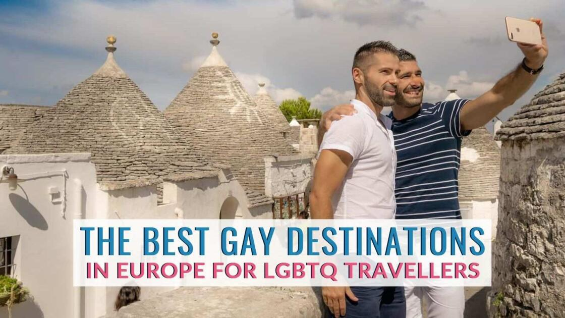 Best gay holiday destinations in Europe for gay travelers