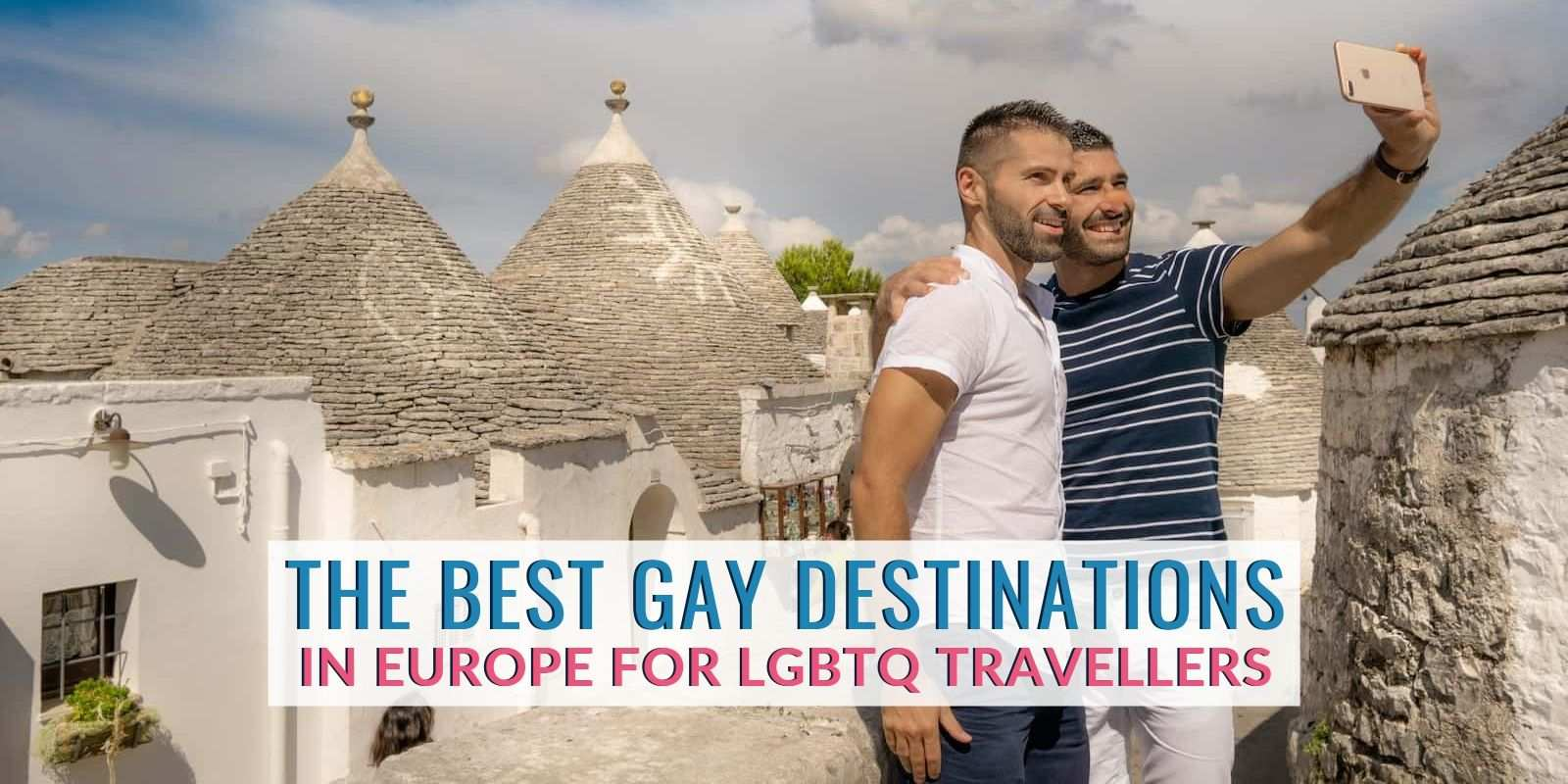 Find out the best places in Europe for gay travellers in our guide
