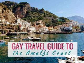 The most fun and romantic things to do for gay travellers to the Amalfi Coast