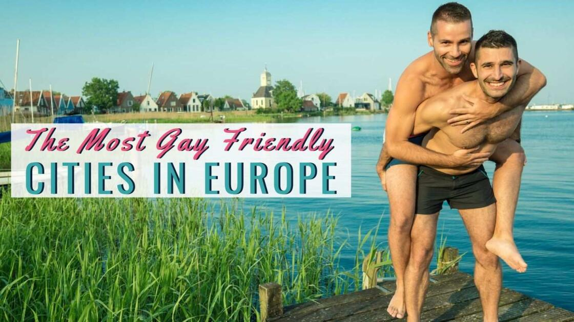 Top 10 gayest cities in Europe