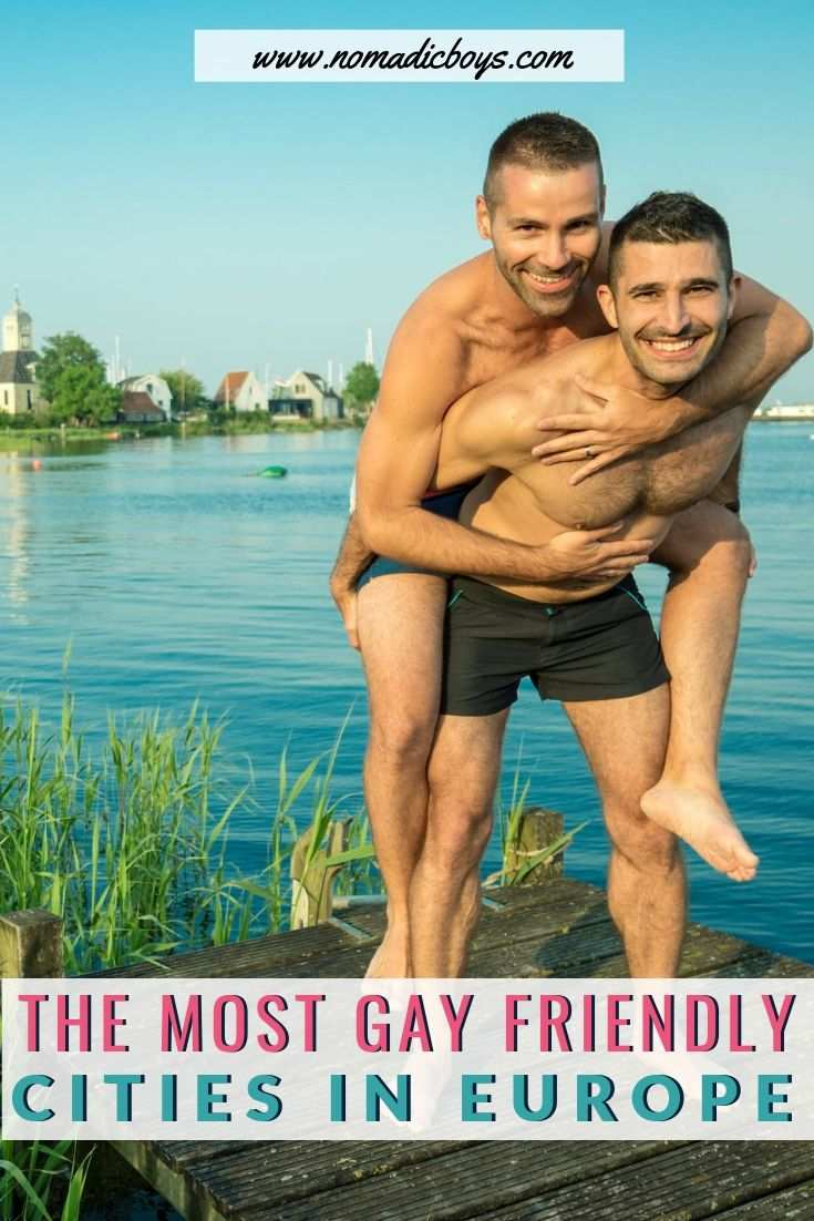 These are the most gay friendly cities in Europe that gay travellers will love