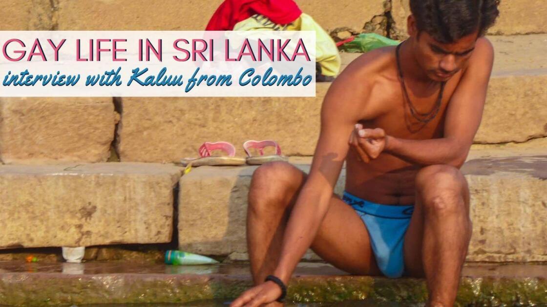Gay Sri Lankan boy Kaluu tells us about gay life in Sri Lanka
