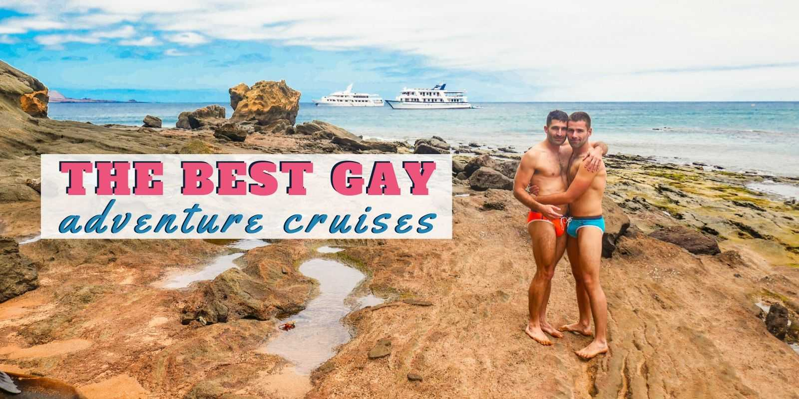 Check out the best gay adventure cruises to the most exciting destinations