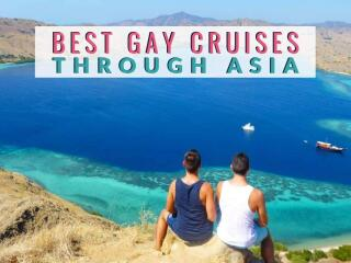 Read our guide to the best gay cruises that explore Asian countries