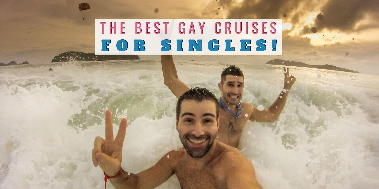 Read our round-up of the best gay cruises to go on if you're travelling solo and want to save money or are just a single looking to meet new friends!