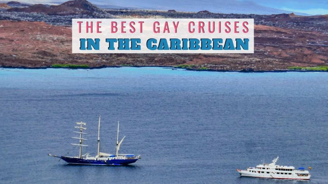 The BEST gay cruises in the Caribbean in 2020