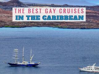 If you're craving a holiday among tropical islands, check out our guide to the best gay cruises in the Caribbean