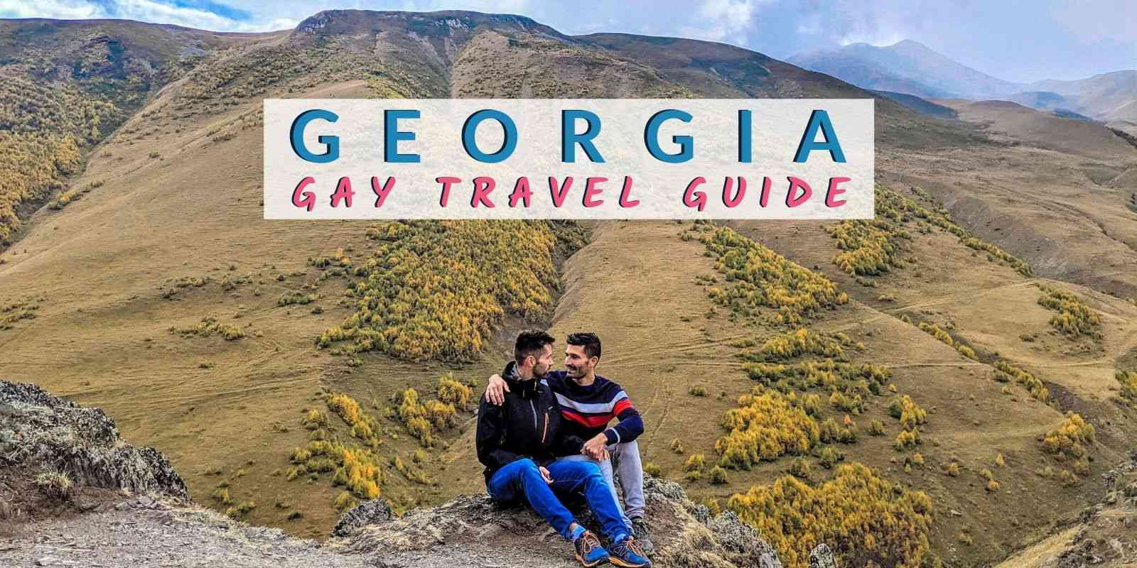 Our complete gay travel guide to the country of Georgia