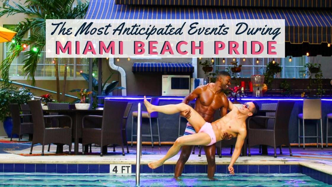 The 7 most anticipated events and gay parties during Miami Beach Pride