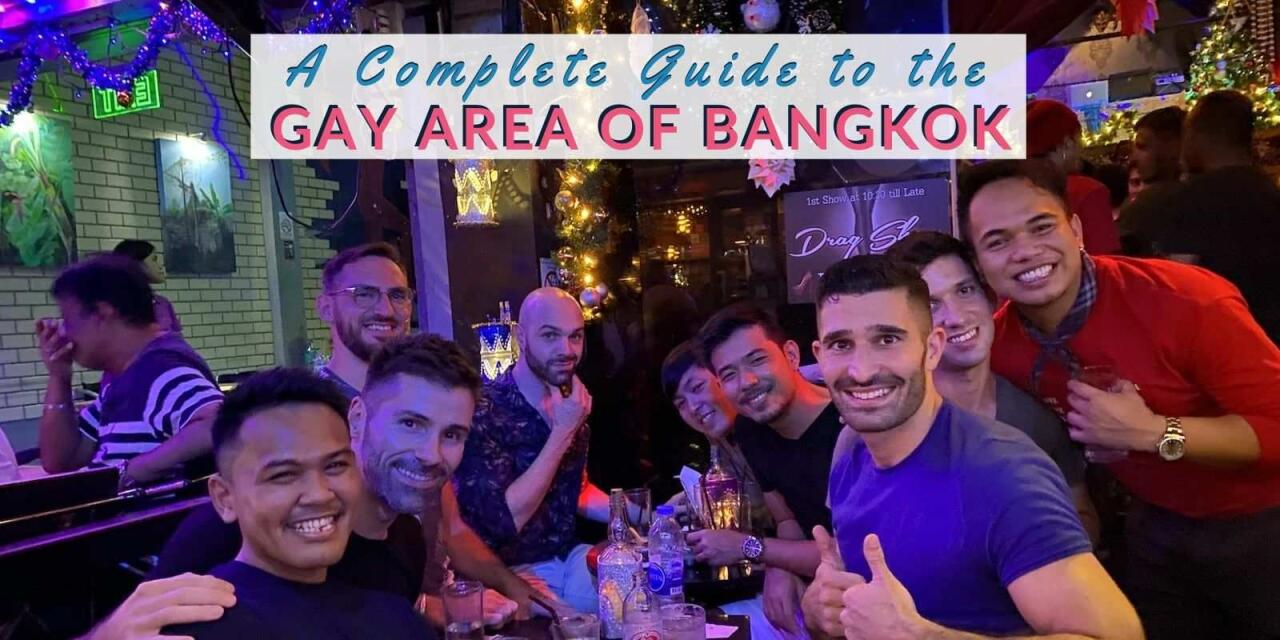 Our complete guide to Bangkok's gay neighbourhood including where to stay, eat, drink and party in this fun part of the city