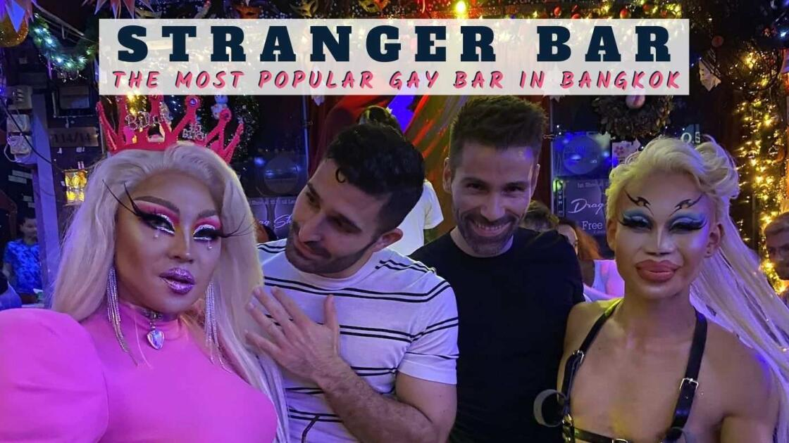 How Stranger Bar became one of the most popular gay hangouts of Bangkok