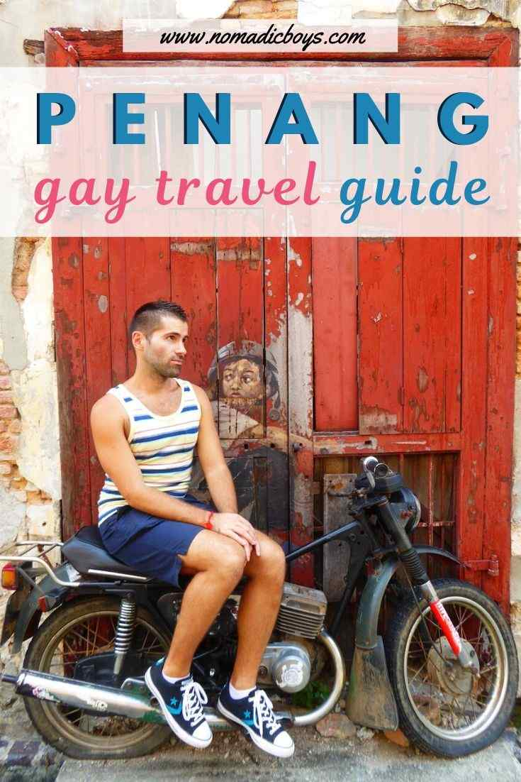 Here's our complete gay guide to Penang in Malaysia to help you plan your own fabulous visit