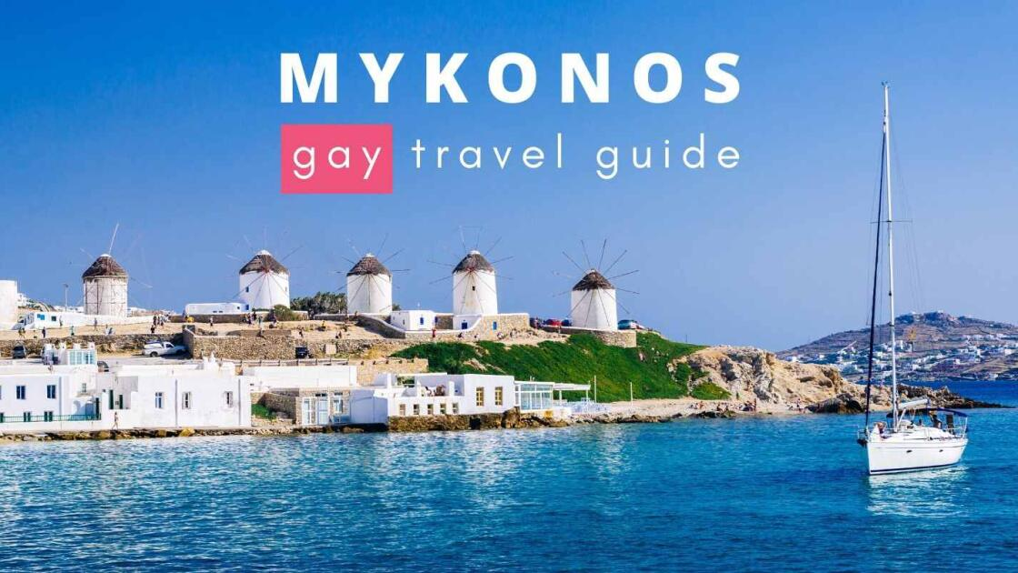 Gay Mykonos: travel guide to the best gay bars, clubs and beaches