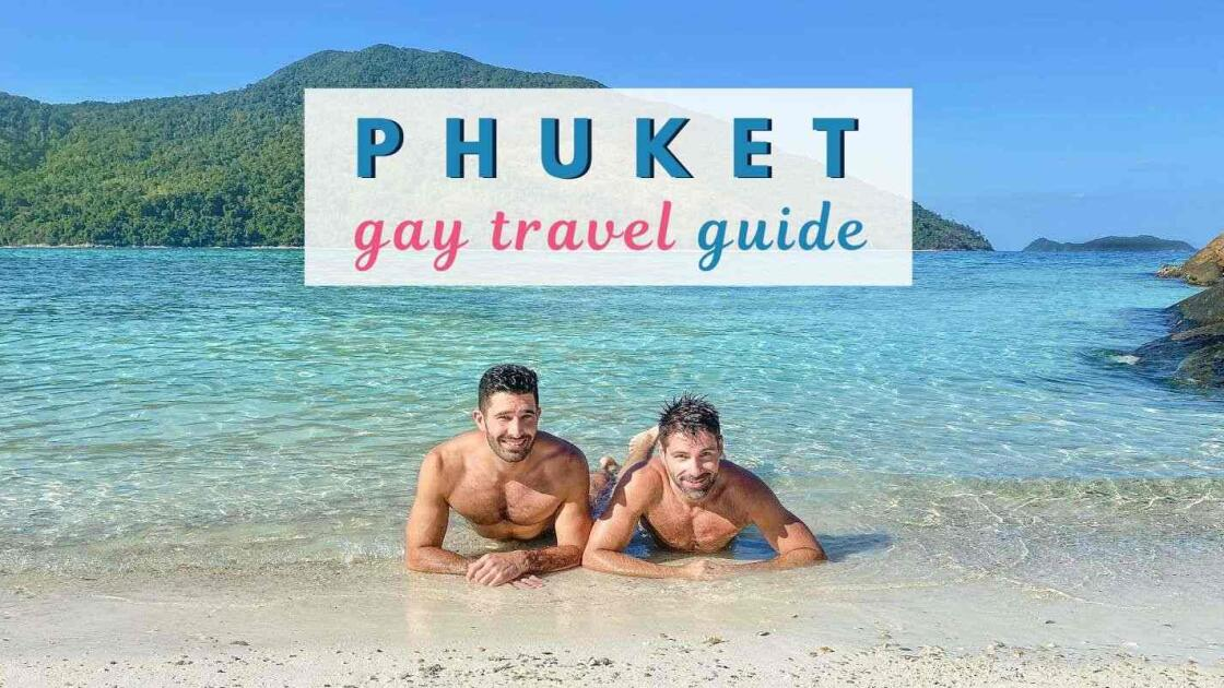 Gay Phuket: our guide to the best gay bars, clubs, hotels, beaches & more