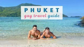 Gay Phuket travel guide with awesome things to do