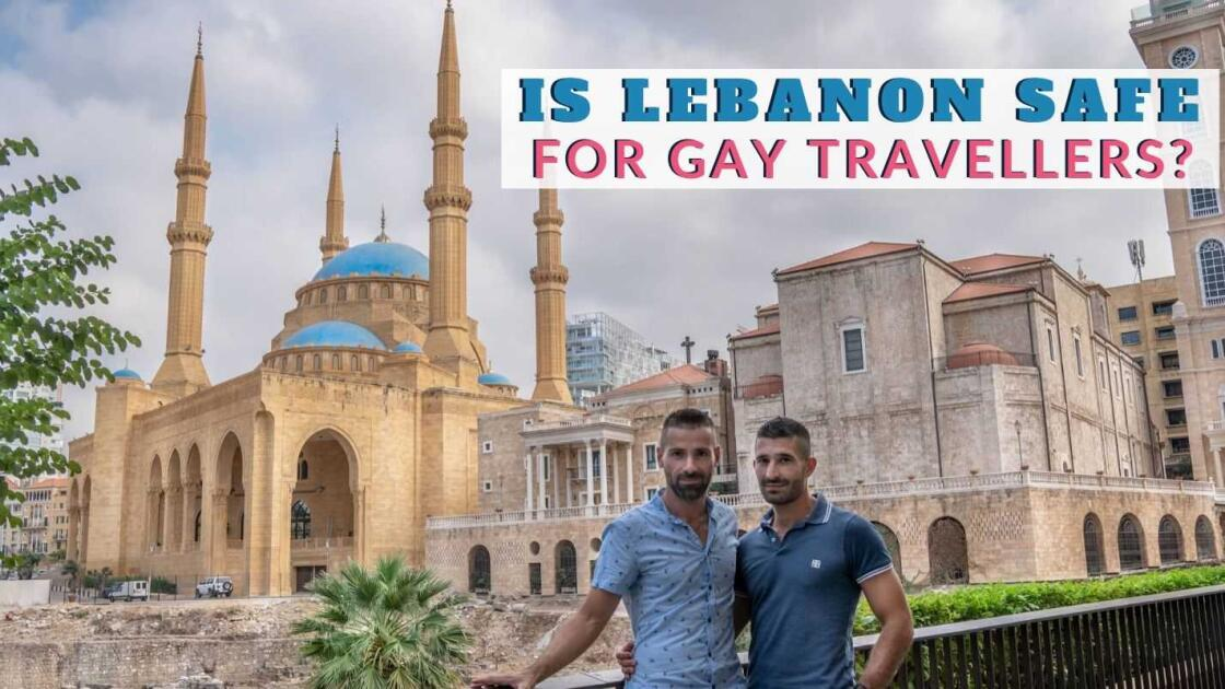 Gay Lebanon: is it safe for gay travelers?