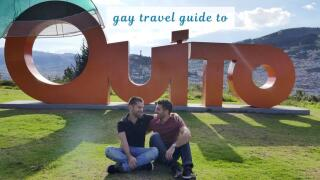 Our complete gay travel guide to Quito in Ecuador
