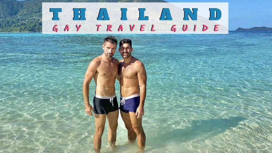 Gay Travel to Thailand: our country guide to the land of smiles