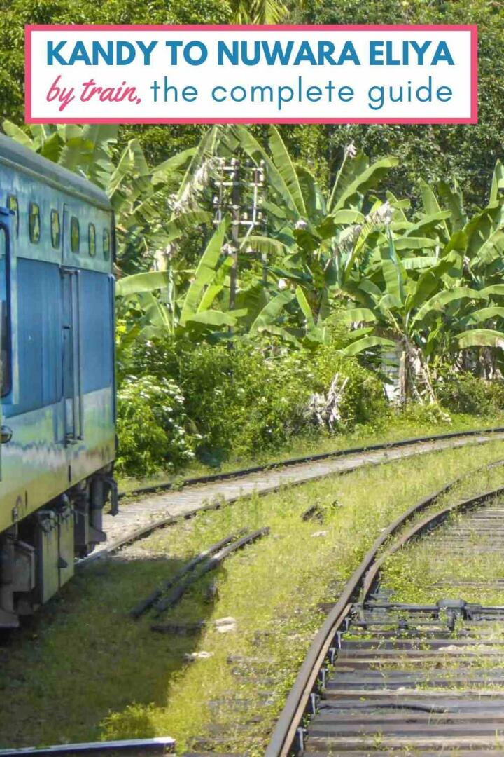 Train journey from Kandy to Nuwara Eliya by train, everything you need to know
