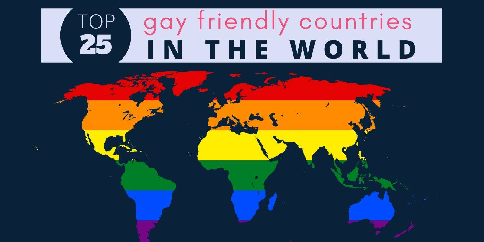 Our Top 25 Most Gay Friendly Countries In The World Updated 2020,How To Downsize Your Belongings