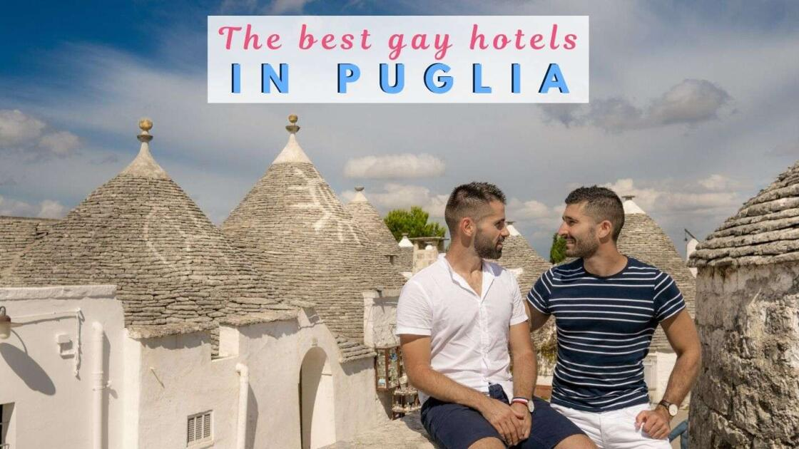 7 best gay hotels in Puglia for a fabulous holiday