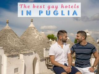 These are our favourite gay or gay friendly places to stay in Italy's stunning Puglia region