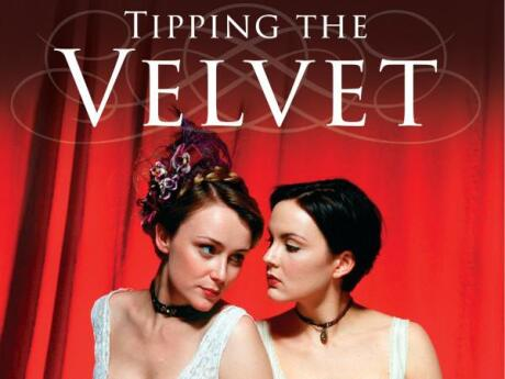 Tipping Velvet is about the story of 2 girls falling in love